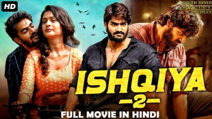 ISHQIYA 2 – Hindi Dubbed Action Romantic Full Movie HD | South Indian Movies Dubbed In Hindi